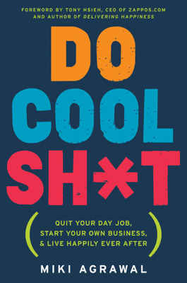 Do Cool Sh*t - Miki Agrawal book