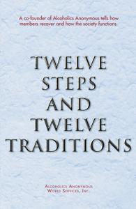 Twelve Steps and Twelve Traditions Summary