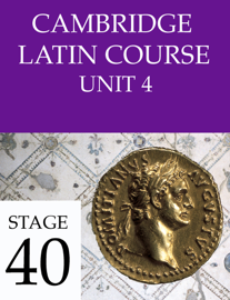 Cambridge Latin Course Unit 4 Stage 40