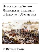 History Of The Second Massachusetts Regiment Of Infantry:  US Civil War
