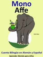 Cuento Bilingüe en Español y Alemán: Mono - Affe. Colección Aprender Alemán
