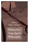 Nietzsches Free Spirit Philosophy