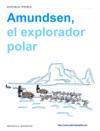 Amundsen El Explorador Polar