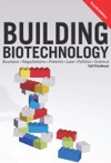 Building Biotechnology Biotechnology Business Regulations Patents Law Policy And Science