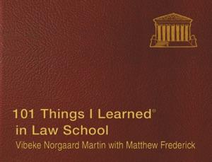 101 Things I Learned ® in Law School da Matthew Frederick