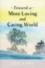 Toward A More Loving And Caring World