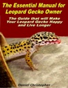 The Essential Manual For Leopard Gecko Owner