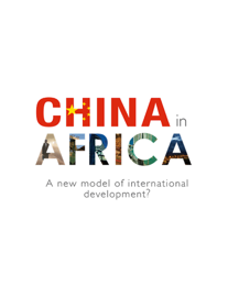 China in Africa: A New Model of International Development? book