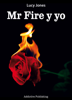 Lucy Jones - Mr Fire y yo – Volumen 1 ilustración