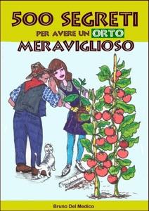 500 segreti per avere un orto meraviglioso da Bruno Del Medico