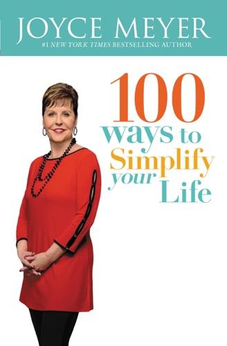 Joyce Meyer - 100 Ways to Simplify Your Life