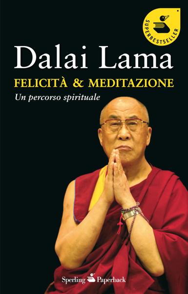 Felicità & meditazione da Dalai Lama