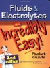 Fluids & Electrolytes: An Incredibly Easy! Pocket Guide: 2nd Edition