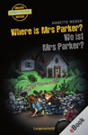 Where Is Mrs Parker - Wo Ist Mrs Parker