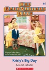 The Baby-Sitters Club 6 Kristys Big Day