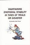 Maintaining Emotional Stability In Times Of Trials Or Disaster