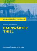 Bahnwärter Thiel. Königs Erläuterungen.