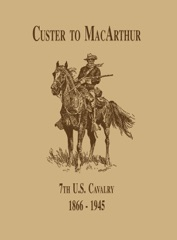 From Custer to MacArthur: The 7th U.S. Cavalry (1866-1945)