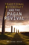 Traditional Witchcraft And The Pagan Revival