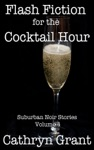 Flash Fiction For The Cocktail Hour - Volume 4