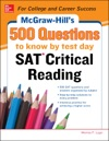 McGraw-Hills 500 SAT Critical Reading Questions To Know By Test Day