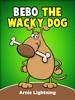 Bebo the Wacky Dog