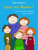 Lass uns Reden – Ein kreatives Buch Spiel für Kinder und Eltern - Teil 1