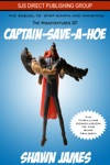 The Misadventures Of Captain-Save-A-Hoe
