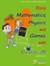 Enjoy Mathematics Physics And Games  With Cocos2d-JS
