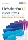 FileMaker Pro 12 In Der Praxis - Datenbanken Erfolgreich Anwenden
