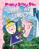 Where Are My Shoes? (Pinky Dinky Doo)