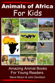 Animals of Africa for Kids Amazing Animal Books for Young Readers