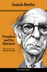 Freedom And Its Betrayal