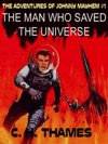 THE MAN WHO SAVED THE UNIVERSE