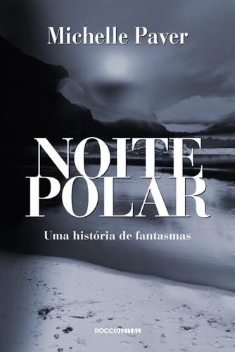 Michelle Paver - Noite polar