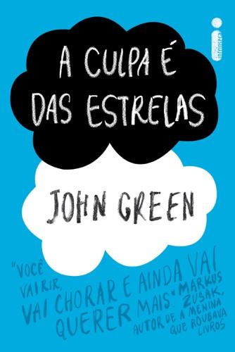 John Green - A Culpa é das Estrelas