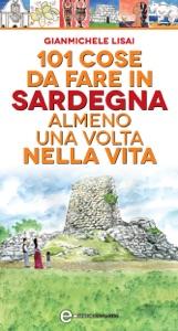 101 cose da fare in Sardegna almeno una volta nella vita Book Cover