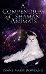 A Compendium Of Shaman Animals