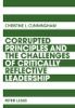 Corrupted Principles And The Challenges Of Critically Reflective Leadership