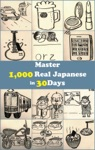 Master 1000 Real Japanese In 30 Days