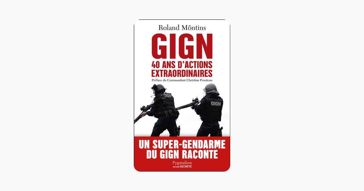 Gign 40 Ans D Actions Extraordinaires