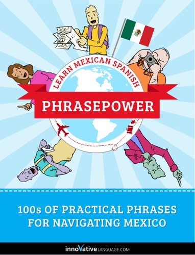 Learn Mexican Spanish - PhrasePower