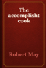 Robert May - The accomplisht cook artwork