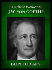 Sämtliche Werke von Johann Wolfgang von Goethe