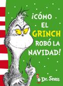 ¡Cómo el Grinch robó la Navidad! (Colección Dr. Seuss)