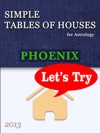 Simple Tables Of Houses For Astrology Phoenix 2013 Lets Try