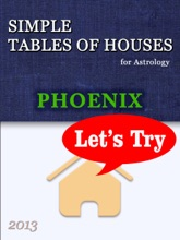 Simple Tables Of Houses For Astrology Phoenix 2013 Let's Try