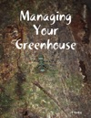 Managing Your Greenhouse