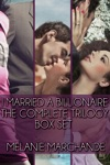 I Married A Billionaire The Complete Trilogy