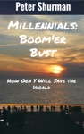 Millennials Boomer Bust Or How Gen Y Will Save The World